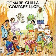 Libros de segunda mano: COMARE GUILLA I COMPARE LLOP (LA GALERA, 1979) TEATRO INFANTIL CATALÁN. Lote 130828308