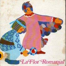 Libros de segunda mano: LA FLOR ROMANIAL (LA GALERA, 1981) TEATRO INFANTIL CATALÁN. Lote 130828548