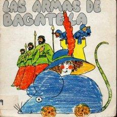 Libros de segunda mano: LAS ARMAS DE BAGATELA (LA GALERA, 1974) TEATRO INFANTIL. Lote 130828832