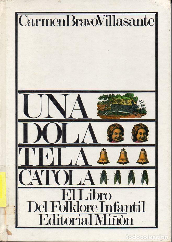 CARMEN BRAVO VILLASANTE : UNA DOLA TELA CATOLA (MIÑÓN, 1976) (Libros de Segunda Mano - Literatura Infantil y Juvenil - Cuentos)
