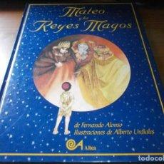 Libros de segunda mano: MATEO Y LOS REYES MAGOS - FERNANDO ALONSO Y ALBERTO URDIALES - ALTEA / SANTILLANA, 1995.. Lote 130842528