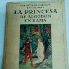 Libros de segunda mano: LA PRINCESA DE ALGODÓN EN RAMA Y OTROS CUENTOS.CUENTOS DE CALLEJA EN COLORES.1985. Lote 131013677