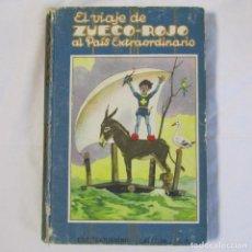 Libros de segunda mano: EL VIAJE DE ZUECO-ROJO AL PAÍS EXTRAORDINARIO. ED. SATURNINO CALLEJA. Lote 131067364