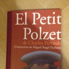 Libros de segunda mano: EL PETIT POLZET (CHARLES PERRAULT) GRAN FORMAT. Lote 131131341