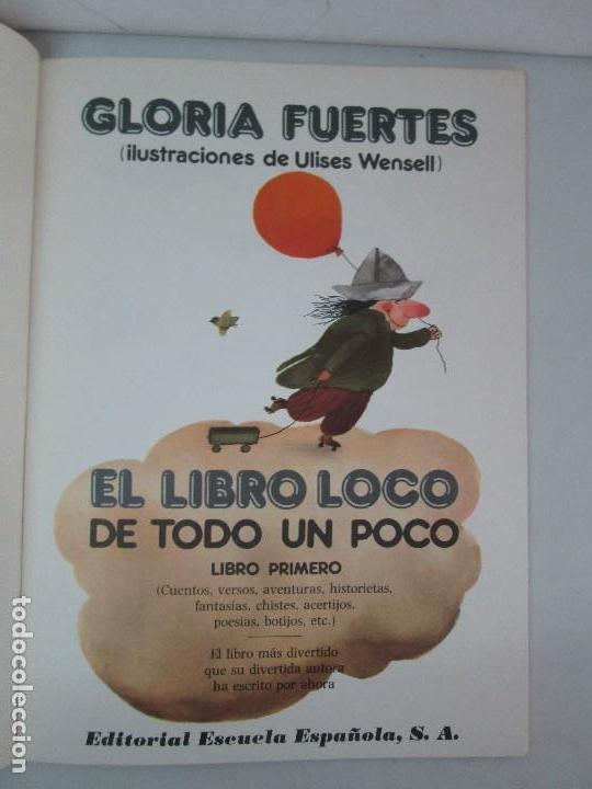 Libros de segunda mano: GLORIA FUERTES. EL HADA ACARAMELADA. EL LIBRO LOCO DE TODO UN POCO. EDITORIAL ESCUELA ESPAÑOLA - Foto 17 - 131165560