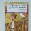 Libros de segunda mano: LA LEYENDA DEL VIAJERO QUE NO PODÍA DETENERSE. Lote 131229303