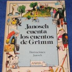 Libros de segunda mano: JANOSCH CUENTA LOS CUENTOS DE GIMM - ANAYA (1986). Lote 131648786