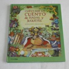 Libros de segunda mano: CUÉNTAME UN CUENTO DE HADAS Y JUGUETES - PATRICIA ANTÓN Y HORACIO ELENA -TIMUNMAS. Lote 131653050