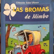 Libros de segunda mano: LAS BROMAS DE MIMBO. COLECCIÓN TRÉBOL BLANCO (HEMMA). Lote 131928282