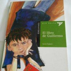 Libros de segunda mano: EL LIBRO DE GUILLERMO (CARLO FRABETTI). ILS. JESÚS GABÁN. ALA DELTA 2. ED EDELVIVES, 2003.. Lote 132018130