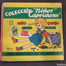 Libros de segunda mano: COLECCIÓN NIÑOS CAPRICHOSOS Nº 3. EL NIÑO QUE QUERÍA COMER MUCHO. MOLINO 1945.. Lote 132160301