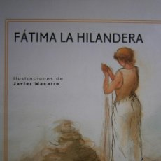 Libros de segunda mano: FATIMA LA HILANDERA EL CABALLO MAGICO JAVIER MACARRO SUFI 1996. Lote 132292962