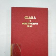 Libros de segunda mano: CLARA Y DIEZ CUENTOS MÁS. XVIII CONCURSO DE CUENTOS HUCHA DE ORO. 1984. MADRID. TDK352. Lote 133003638