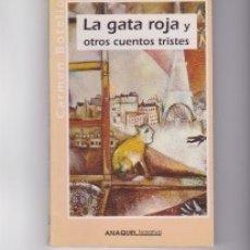 Libros de segunda mano: LA GATA ROJA Y OTROS CUENTOS TRISTES. DE CARMEN BOTELLO. DEDICADO Y FIRMADO POR LA AUTORA. Lote 133023794