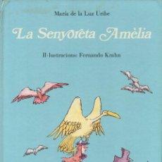 Libros de segunda mano: MARÍA DE LA LUZ URIBE : LA SENYORETA AMÈLIA (DESTINO, 1983) EN CATALÁN. Lote 133228426
