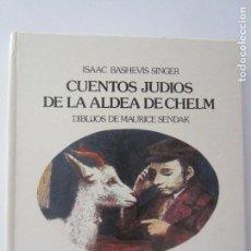 Libros de segunda mano: CUENTOS JUDIOS DE LA ALDEA DE CHELM-ISAAC B. SINGER-DIBUJOS MAURICE SENDAK-ED.LUMEN. Lote 133231146