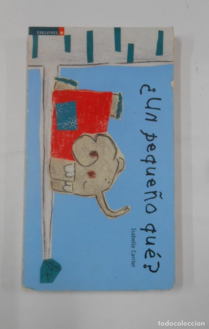 ¿UN PEQUEÑO QUÉ? - CARRIER, ISABELLE. COLECCION LUCIERNAGA Nº 4. TDK351 (Libros de Segunda Mano - Literatura Infantil y Juvenil - Cuentos)