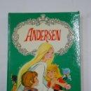 Libros de segunda mano: CUENTOS DE ANDERSEN. COLECCION FULGOR Nº 2. SOTILLOS, EUGENIO. EDITORIAL TORAY 1978. TDK275. Lote 147579816