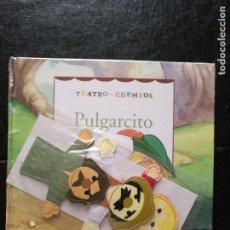 Libros de segunda mano: TEATRO Y CUENTOS 3 MARIONETAS PARA REPRESENTAR - EDICIONES FOLIO - PULGARCITO. Lote 133467590