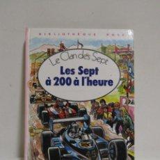 Libros de segunda mano: LE CLAN DES SEPT LES SEPT À 200 À L'HEURE ILUSTRADA P. BROCHARD BASADA EN ENID BLYTON AÑO 1980 . Lote 133583602