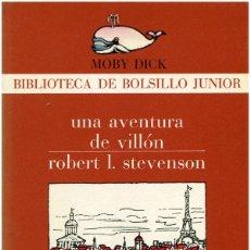 Libros de segunda mano: ROBERT L. STEVENSON - UNA AVENTURA DE VILLÓN - MOBY DICK #106 BARCELONA 1979 - SATUÉ. Lote 133681866
