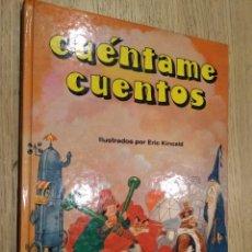 Libros de segunda mano: CUÉNTAME CUENTOS. ILUSTRADO POR ERIC KINCAID. COLORIN COLORADO. EVEREST. 1986. Lote 133683490