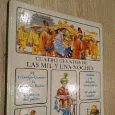 Libros de segunda mano: CUATRO CUENTOS DE LAS MIL Y UNA NOCHES. TIMUN MAS 1974. Lote 133684814