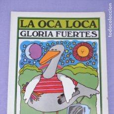 Libros de segunda mano: LIBRO LA OCA LOCA, DE GLORIA FUERTES, EDITORIAL ESCUELA ESPAÑOLA. Lote 242960230