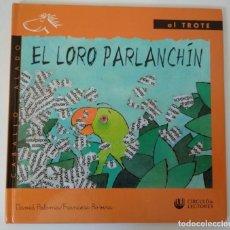 Libros de segunda mano: EL LORO PARLANCHÍN.DAVID PALOMA-FRANCESC ROVIRA.COLECCIÓN CABALLO ALADO.AL TROTE.CÍRCULO DE LECTORES. Lote 134716850