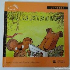 Libros de segunda mano: CARAY, ¡QUÉ LISTA ES MI MADRE!.RICARDO ALCÁNTARA/EMILIO URBERUAGA. COLECCIÓN CABALLO ALADO.AL TROTE.. Lote 134717058