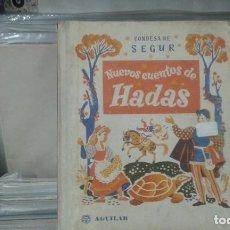 Libros de segunda mano: NUEVOS CUENTOS DE HADAS - CONDESA DE SEGUR - AGUILAR -. Lote 134777658