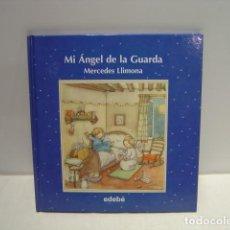 Libros de segunda mano: MI ÁNGEL DE LA GUARDA - MERCEDES LLIMONA - EDEBÉ 2007. Lote 134781638