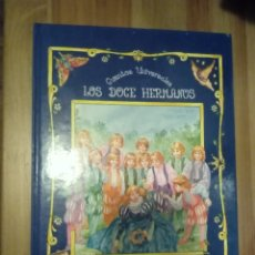 Libros de segunda mano: LOS DOCE HERMANOS CUENTOS UNIVERSALES ÚNICO EN TODOCOLECCION. Lote 134806669