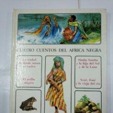 Libros de segunda mano: CUATRO CUENTOS DEL ÁFRICA NEGRA. - R.S. TORROELLA. TIMUN MAS. TDK28. Lote 134860094