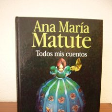 Libros de segunda mano: ANA MARÍA MATUTE: TODOS MIS CUENTOS (LUMEN, 2000) ILUSTRADO POR DAVID MOLINERO. TAPA DURA. PERFECTO.. Lote 134944474