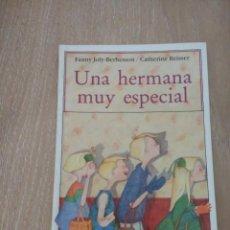 Libros de segunda mano: CUENTO «UNA HERMANA MUY ESPECIAL».FANNY JOLY BERBESSON/CATHERINE REISSER PLAZA &JANÉS.. Lote 135024062