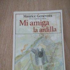 Libros de segunda mano: CUENTO «MI AMIGA LA ARDILLA». MAURICE GENEVOIX. CLUB JÓVENES LECTORES. PLAZA &JANÉS.. Lote 135024666