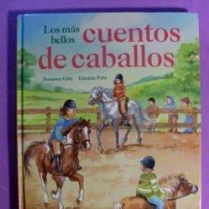 Libros de segunda mano: LOS MAS BELLOS CUENTOS DE CABALLOS / SUSANNE GÖTZ - DANIELA POHL. Lote 135174674