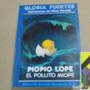 Libros de segunda mano: FUERTES, GLORIA: PIOPÍO LOPE. EL POLLITO MIOPE (ILUSTRACIONES COLOR:ULISES WENSELL). Lote 135312034