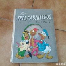 Libros de segunda mano: LOS TRES CABALLEROS. ADAPTACIÓN WALT DISNEY. EDITOR JOSÉ MARÍA RIEUSSET. BARCELONA. 1946.. Lote 135330614