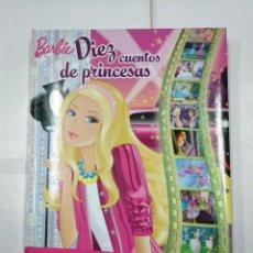 Libros de segunda mano: BARBIE. DIEZ CUENTOS DE PRINCESAS. MARIE FRANCOISE PERAT. TDK299. Lote 135360538