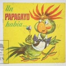 Libros de segunda mano: ANTIGUO CUENTO ILUSTRADO - UN PAPAGAYO HABÍA... - ILUS. RAMÓN SABATÉS - ED. BRUGUERA, 1961. Lote 136027310