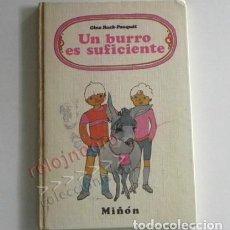 Libros de segunda mano: UN BURRO ES SUFICIENTE - LIBRO CUENTO ILUSTRADO - GINA RUCK-PAUQUET MIÑÓN AÑOS 70 INFANTIL - BURRITO. Lote 136153698