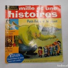 Libros de segunda mano: MILLE ET UNE HISTOIRES / PETIT FRÈRE ET LE GEANT - Nº 49 2004 LES CYGNES SAUVAGES EN FRANCÉS. Lote 136577134