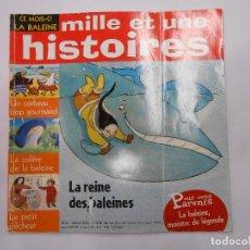 Libros de segunda mano: MILLE ET UNE HISTOIRES / LA REINE DES BALEINES Nº 54 2004 EN FRANCÉS LA REINA DE LAS BALLENAS. Lote 136580174