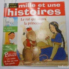 Libros de segunda mano: MILLE ET UNE HISTOIRES Nº 61 / LE RAT QUI SAUVA LA PRINCESSE / LA SOURIS ET L´ÉLÉPHANT 2005 FRANCÉS. Lote 136993350