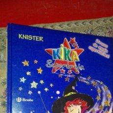 Libros de segunda mano: LIBRO DE MAGIA KIKA SUPERBRUJA KNISTER BRUÑO 2005. Lote 137117906