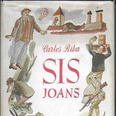 Libros de segunda mano: SIS JOANS / CARLES RIBA; IL. J. NARRO. BCN : JUVENTUD, 1951. 22X14CM. 120 P.IL. Lote 137385302