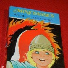 Libros de segunda mano: MINICLASSICS. TOMO 11 - MARIA PASCUAL ED.TORAY 1987 - EN CATALAN. Lote 137640694