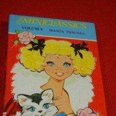 Libros de segunda mano: MINICLASSICS. TOMO 8 - MARIA PASCUAL ED.TORAY 1986 - EN CATALAN. Lote 137641690